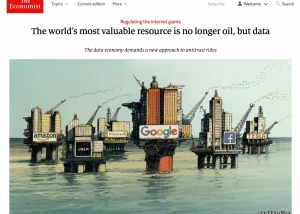"Image of Economist magazine cover with tech companies pictured on oil rigs and a headline ""The world's most valuable resource is no longer oil, but data"""