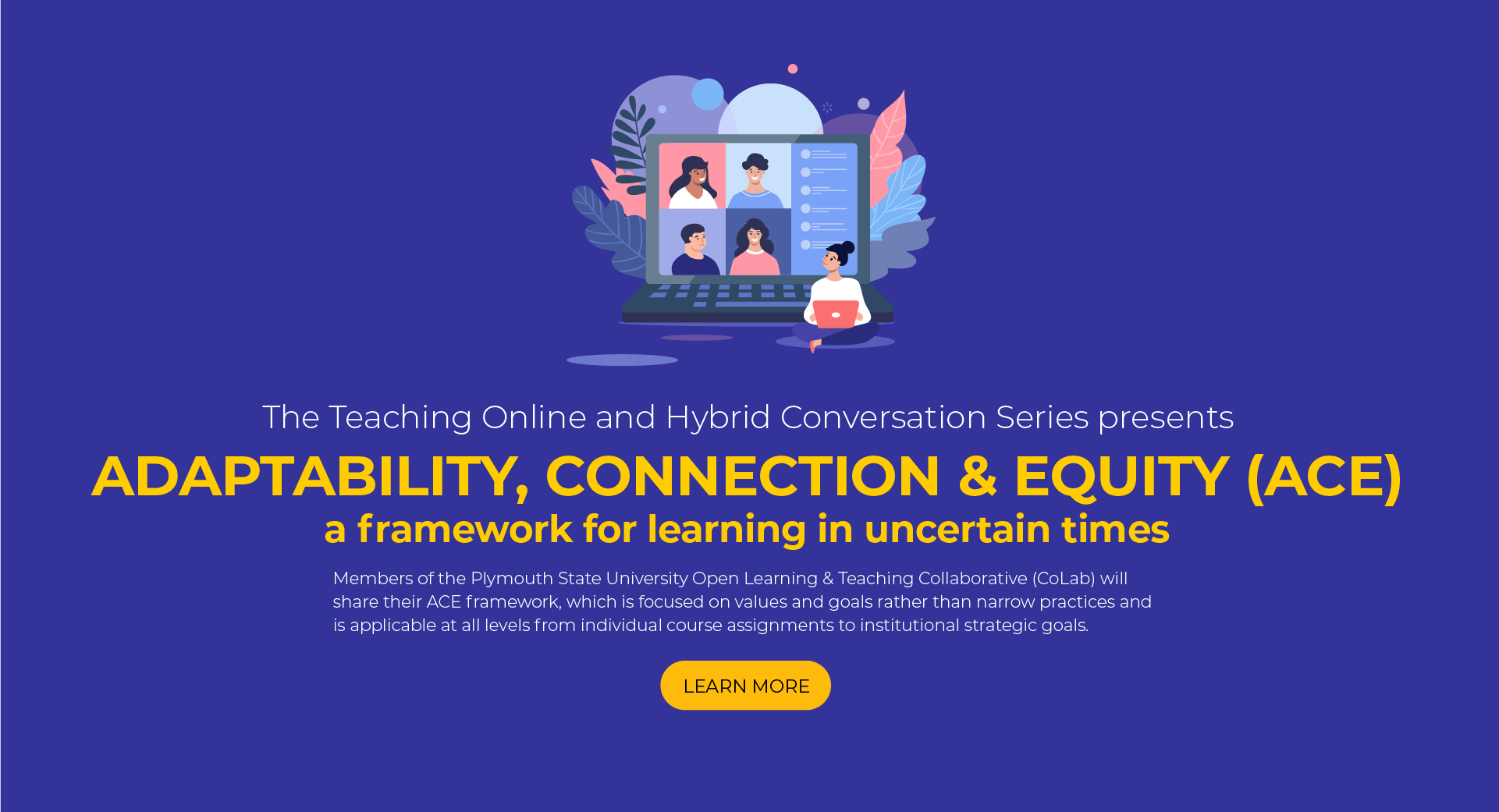 Register for the Adaptability, Connection & Equity (ACE) workshop, a framework for learning in uncertain times